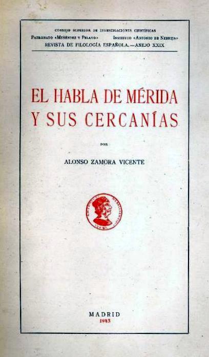 1943-el-habla-de-merida-y-sus-cercanias-alonso-zamora-vicente