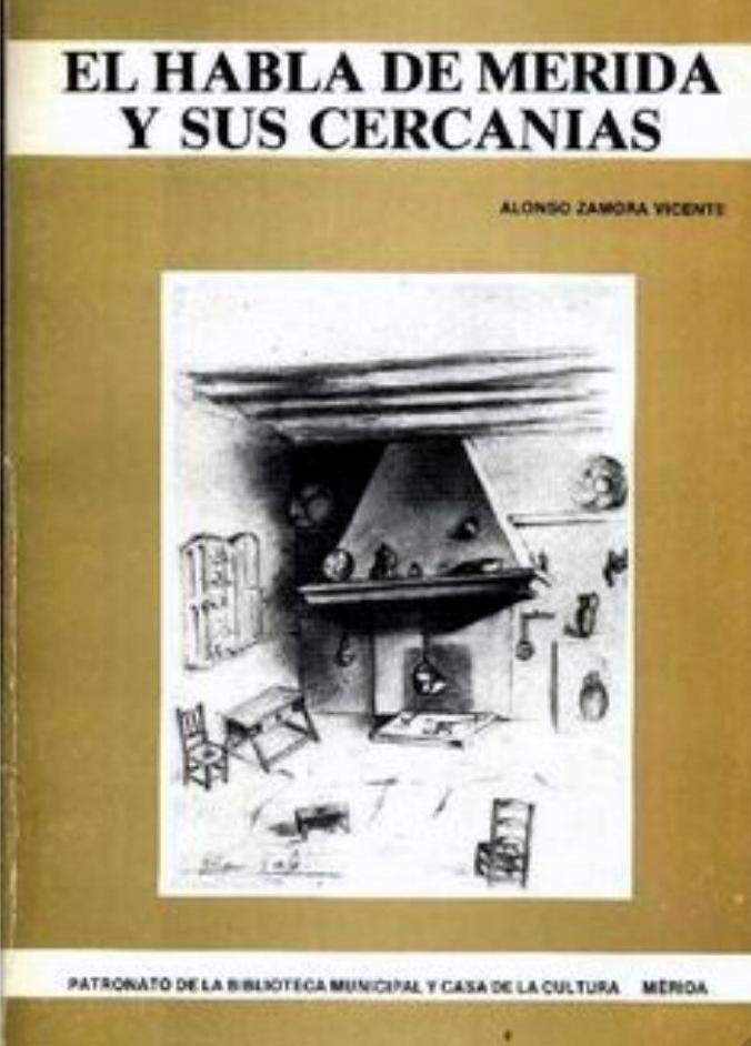 1982-2a-edic-el-habla-de-merida-y-sus-cercanias-alonso-zamora-vicente